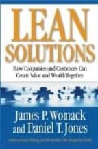 lean solutions : how companies and customers can create value and wealth together-james p. womack-daniel t. jones-9780743277785