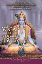 el yoga del bhagavad guita:una introducción a la ciencia universa l de la unión con dios originaria de la india-paramahansa yogananda-9780876120385