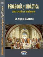 manual de pedagogía y didáctica (aula creativa e inteligente) (ebook)-miguel d addario-9781312228085