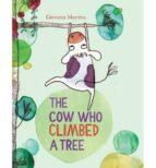 the cow who climbed a tree gemma merino 9781447214885