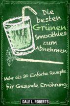 die besten grünen smoothies zum abnehmen (ebook) dale l. roberts 9781507155585