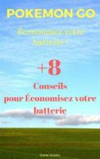 pokémon go : économisez votre batterie ! (ebook)-9781507190685