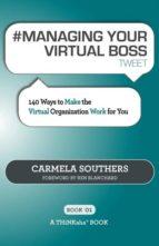 El libro de # Managing your virtual boss tweet book01 autor CARMELA SOUTHERS PDF!