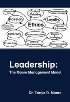 leadership: the moore management model (ebook)-dr. tonya moore-9781618561985