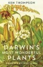 darwin s most wonderful plants ken thompson 9781788160285