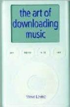 Descargar ebooks a rincón gratis The art of downloading music