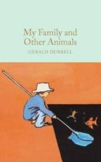 my family and other animals-gerald durrell-9781909621985