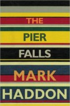 the pier falls mark haddon 9781910702185