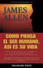 como piensa el ser humano, asi es su vida-james allen-9781931059985