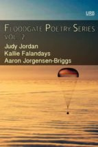 El libro de Floodgate poetry series vol. 2 autor KALLIE FALANDAYS EPUB!