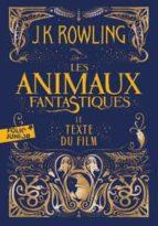 les animaux fantastiques   le texte du film j.k. rowling 9782075121385