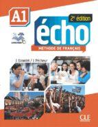 echo a1 (2eme ed.)  1º bachillerato eleve + portfolio + dvdrom-j. girardet-9782090385885