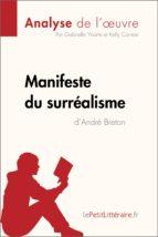 manifeste du surréalisme d'andré breton (analyse de l'oeuvre) (ebook)- lepetitlittéraire.fr-9782806219985
