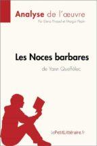 les noces barbares de yann queffélec (analyse de l'œuvre) (ebook)- lepetitlittéraire.fr-margot pépin-9782808005685