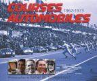 Courses automobiles 1962-1973 EPUB DJVU por R.schlegelmilch