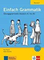 einfach grammatik. ubungsgrammatik deutsch a1 bis b1 paul rusch helen schmitz 9783126063685