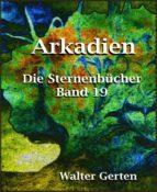 arkadien (ebook) walter gerten 9783743890985