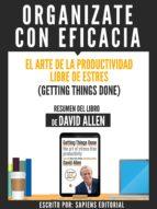 organizate con eficacia: el arte de la productividad libre de estres (getting things done)   resumen del libro de david allen (ebook) david allen 9783962174385