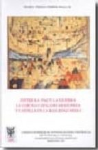 entre la paz y la guerra: la corona catalano-aragonesa y castilla en la baja edad media-maria teresa ferrer mallol-9788400083885