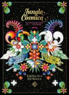 jungla cosmica: 30 postales para colorear catalina estrada 9788401019685