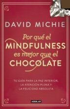 por que el mindfulness es mejor que el chocolate-david michie-9788403014985