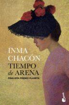 tiempo de arena (finalista premio planeta 2011) inma chacon 9788408005285