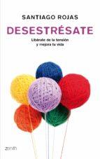 (pe) desestresate-santiago rojas-9788408008385