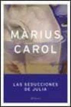 las seducciones de julia-marius carol-9788408042785
