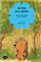 beltran en el bosque-concha lopez narvaez-9788408090885