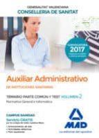 auxiliar administrativo de instituciones sanitarias de la conselleria de sanitat: temario parte comun y test (vol. 2)-9788414211885