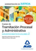 cuerpo de tramitación procesal y administrativa de la administración de justicia. supuestos prácticos volumen 2 segunda 9788414213285