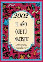2002 el año que tu naciste rosa collado bascompte 9788415003885