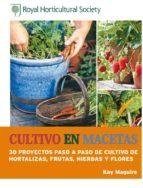 cultivo en macetas: 30 proyectos paso a paso de cultivo de hortal izas, frutas, hierbas y flores kay maguire 9788415053385