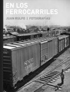 en los ferrocarriles-juan rulfo-9788415118985
