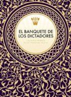 El libro de El banquete de los dictadores: los platos favoritos de los tiranos del siglo xx autor VICTORIA CLARK DOC!