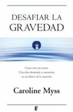 desafiar la gravedad (ebook)-caroline myss-9788415389385
