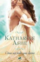 como ser toda una dama katharine ashe 9788415420385