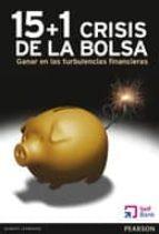 15 + 1 crisis de la bolsa: ganar en las turbulencias financieras 9788415552185