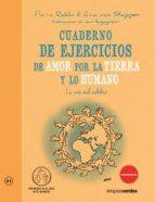 cuaderno de ejercios de amor por la tierra y lo humano-anne van stapepen-9788415612285