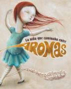 la niña que caminaba entre aromas-ariel andres almada-9788415619185