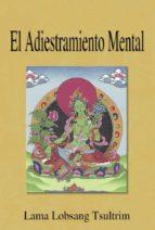 el adiestramiento mental (ebook)-lama lobsang tsultrim-9788415912385