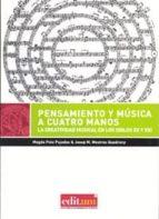 pensamiento y musica a cuatro manos: la creatividad musical en los siglos xx y xxi magda polo pujadas 9788416038985