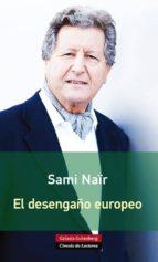 el desengaño europeo sami nair 9788416072385