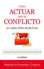 cómo actuar ante un conflicto-josep redorta lorente-9788416100385