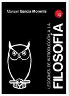 lecciones de introduccion a la filosofia (ed.19) manuel garcia morente 9788416225385
