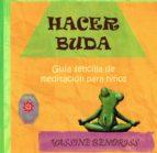 hacer buda: guia sencilla de meditacion para niños-yassine bendriss-9788416316885