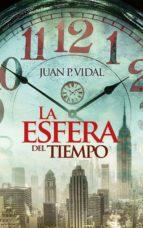 la esfera del tiempo juan p. vidal 9788416331185