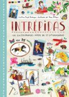 intrepidas: los excepcionales viajes de 25 exploradoras-cristina pujol buhigas-9788416427185
