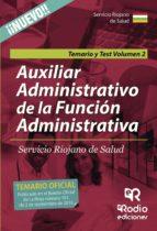 auxiliar administrativo de la funcion administrativa servicio riojano de salud. vol. 2 temario y test 9788416745685