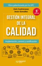 gestion integral de la calidad (5ª ed.)-jesus gonzalez babon-9788416904785